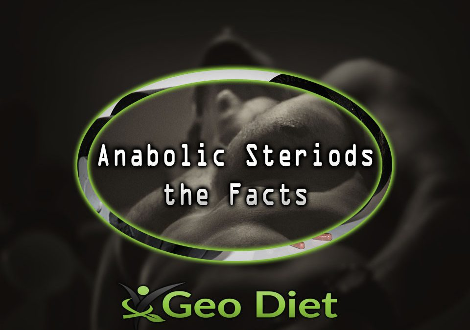 Anabolic Steriods the Facts