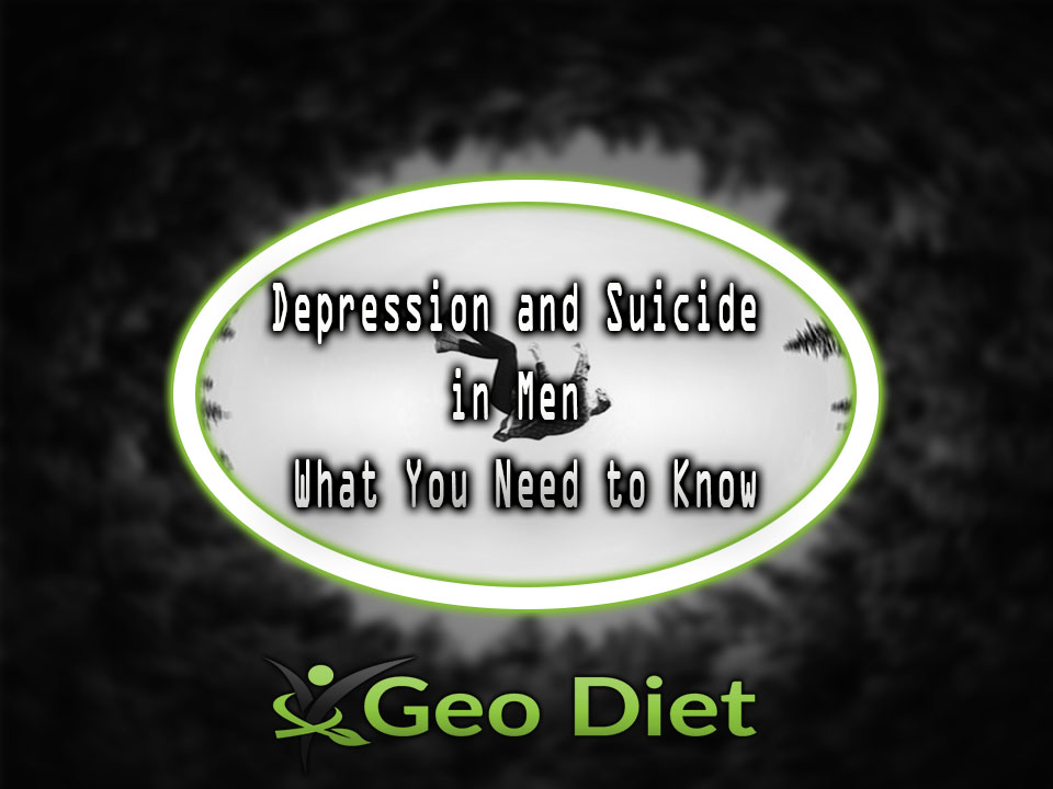 Depression and Suicide in Men What You Need to Know