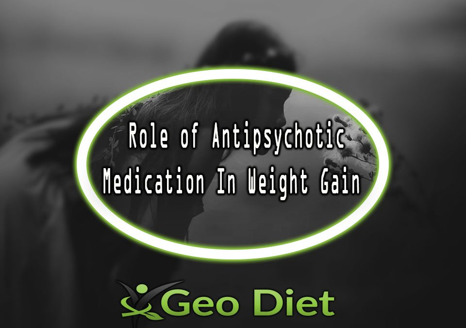 Role of Antipsychotic Medication In Weight Gain