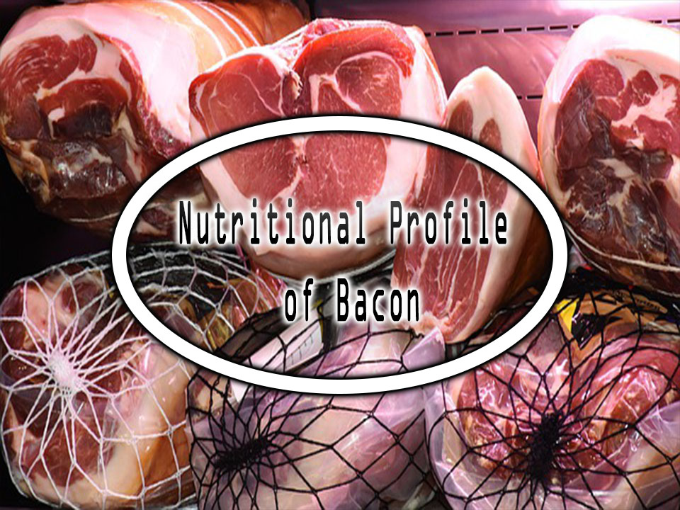 Nutritional Profile of Bacon – Geo Life Food Profiles
