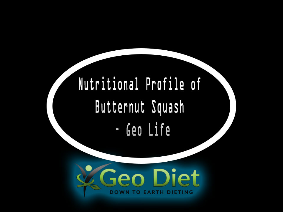 Nutritional Profile of Butternut Squash – Geo Life