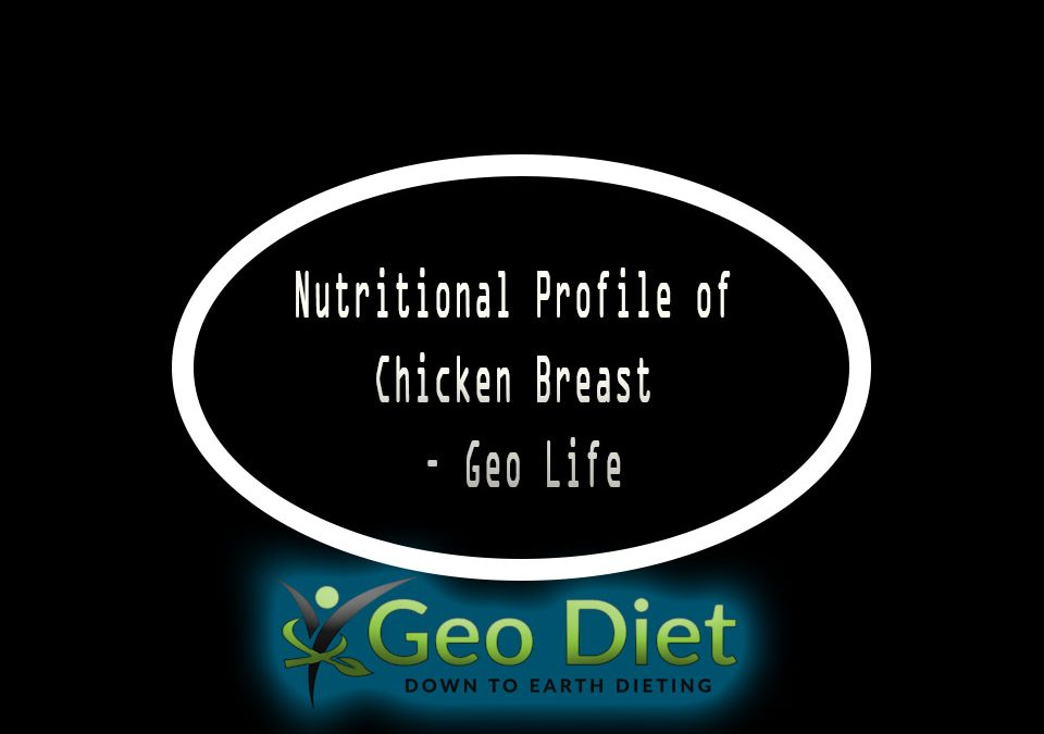 Nutritional Profile of Chicken breast – Geo Life