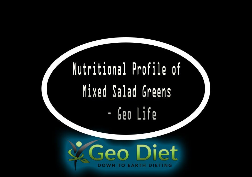 Nutritional Profile of Mixed salad greens – Geo Life