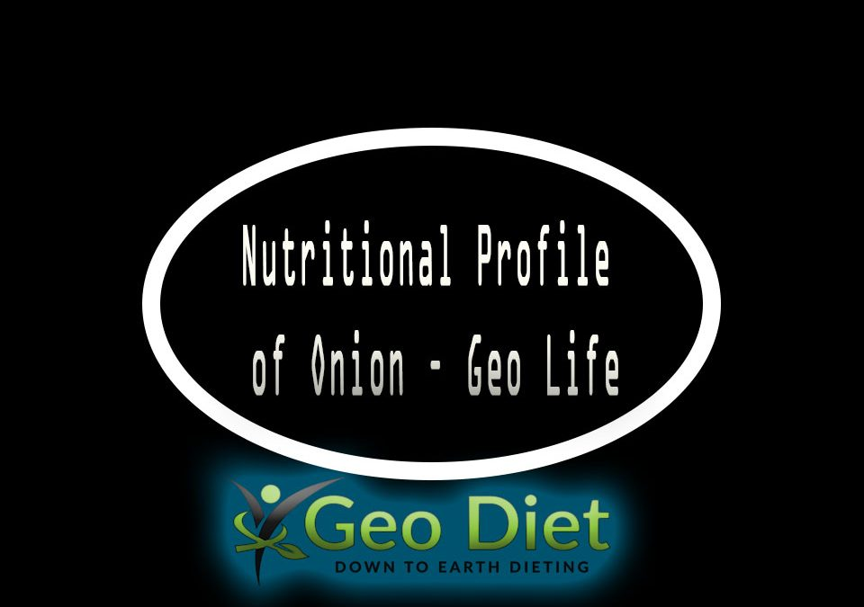 Nutritional Profile of Onion – Geo Life