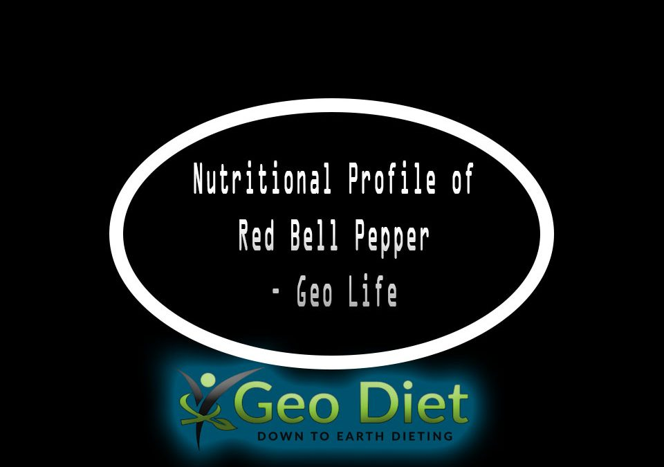Nutritional Profile of Red Bell Pepper – Geo Life