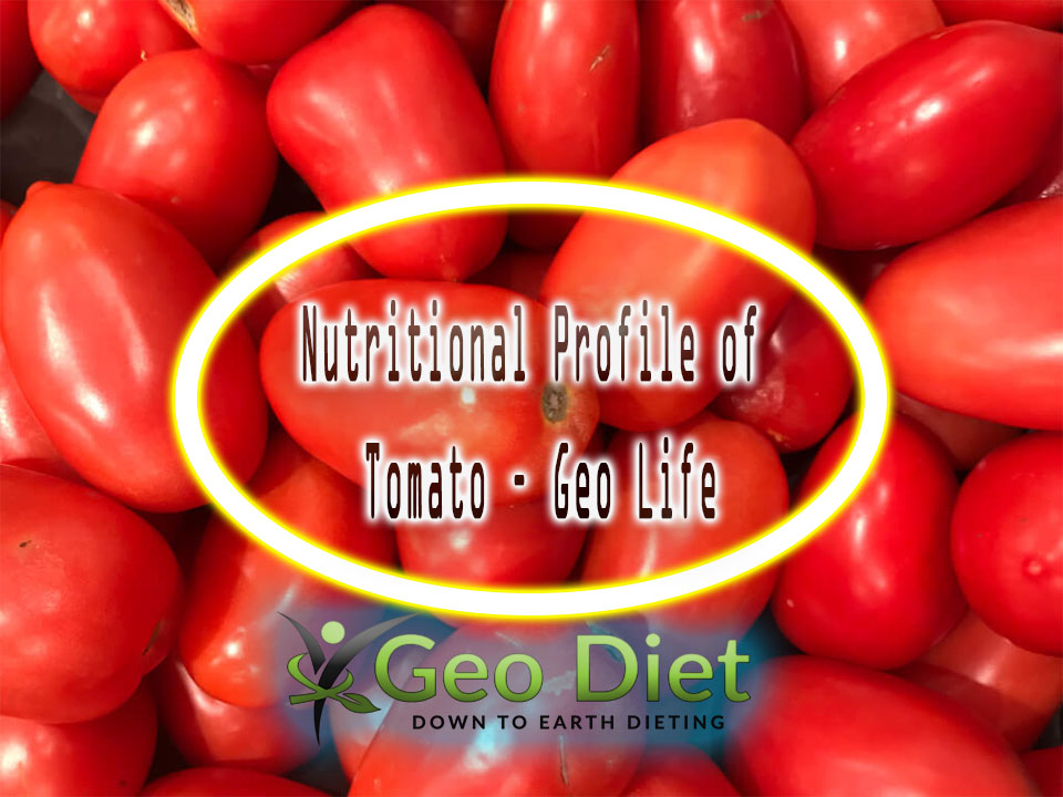Nutritional Profile of Tomato – Geo Life