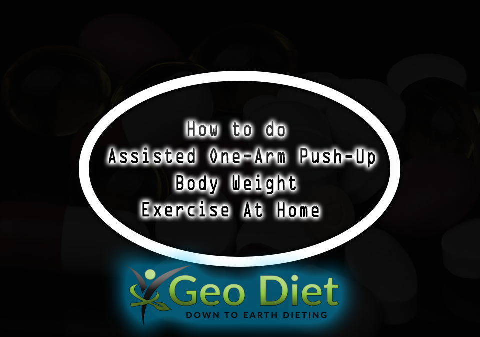 Body Weight Assisted One-Arm Push-Up