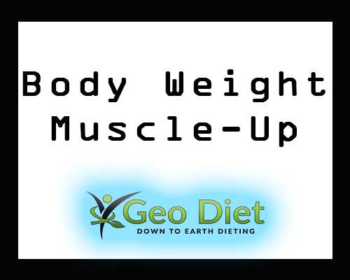 Body Weight Muscle-Up