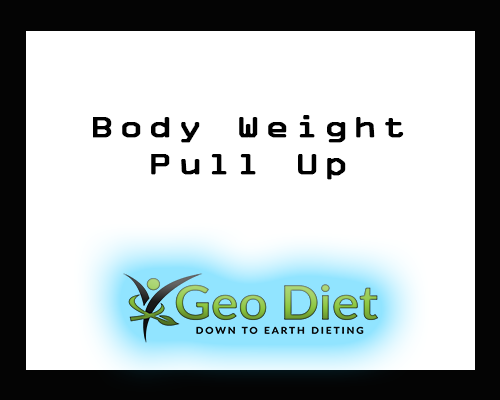 Body Weight Pull Up