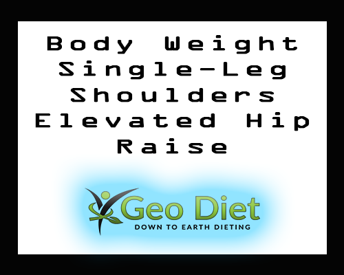 Body Weight Single-Leg Shoulders Elevated Hip Raise