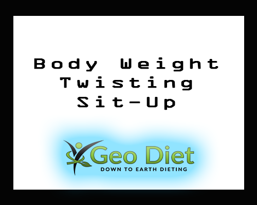 Body Weight Twisting Sit-Up