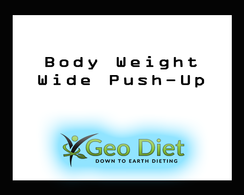 Body Weight Wide Push-Up