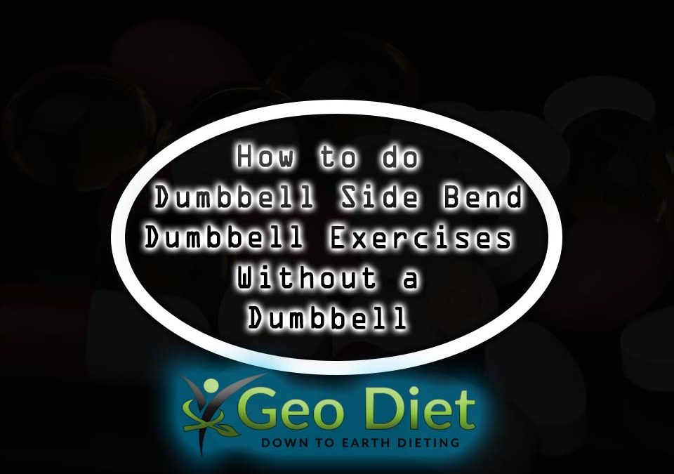 How to do Dumbbell Side Bend Exercises Without a Dumbbell
