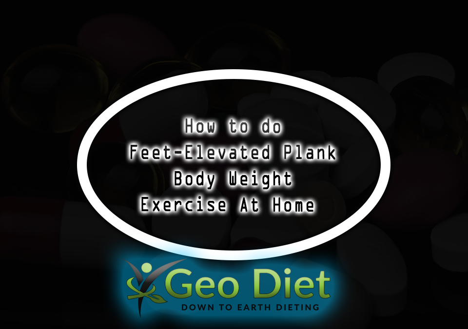 Body Weight Feet-Elevated Plank