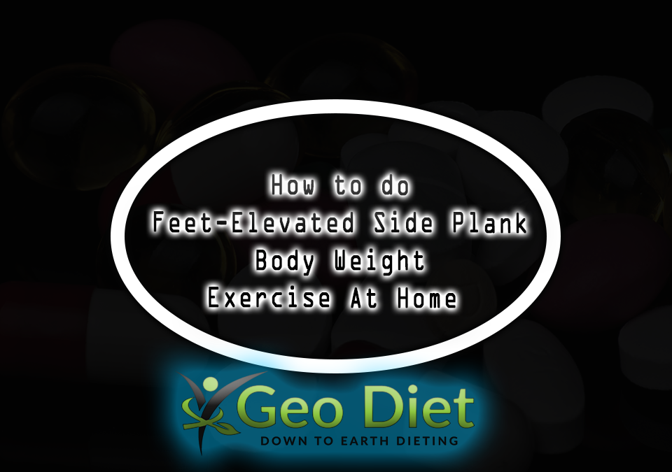 Body Weight Feet-Elevated Side Plank