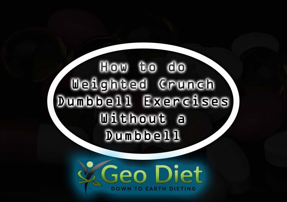 How to do Weighted Crunch Dumbbell Exercises Without a Dumbbell