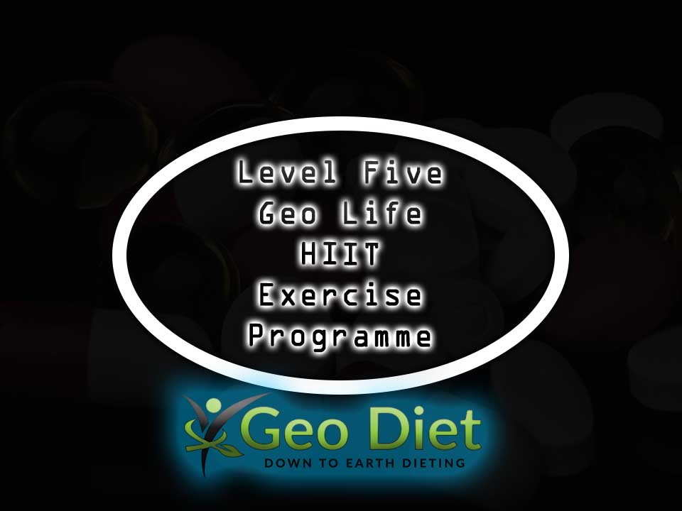 Level Five Geo Life HIIT Exercise Program