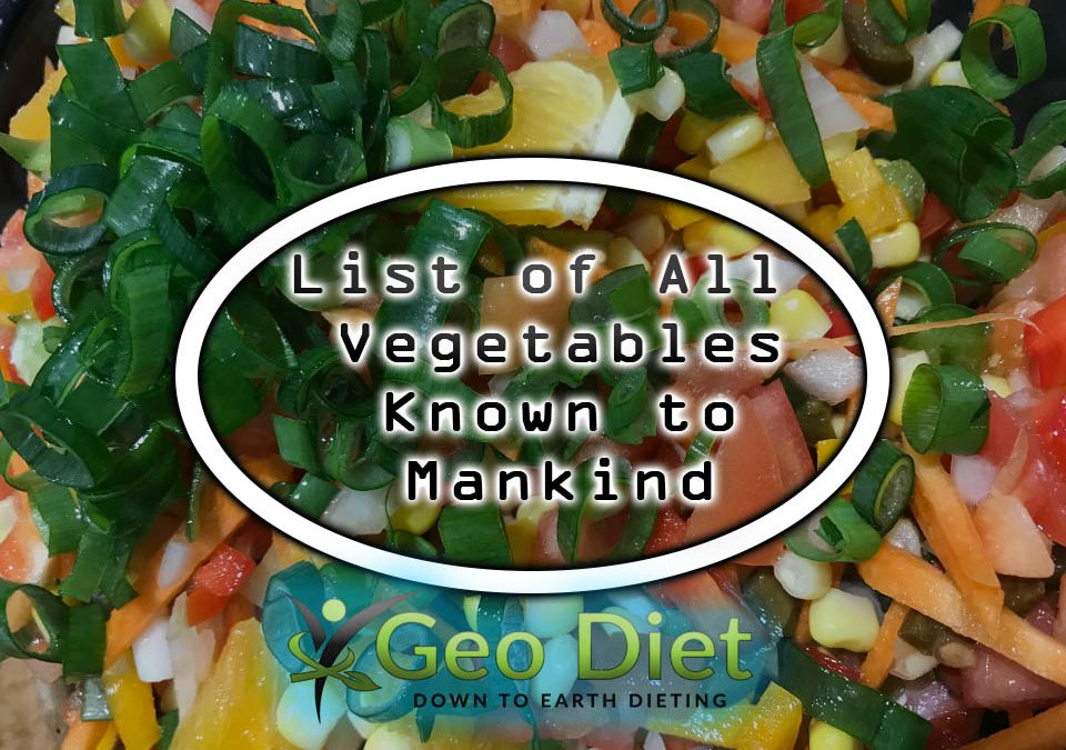 List of All Vegetables Known to Mankind