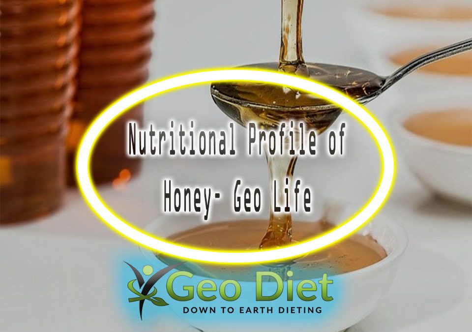 Nutritional Profile of Honey– Geo Life