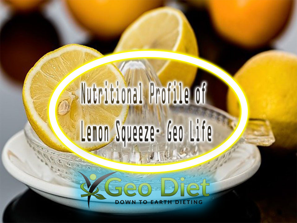 Nutritional Profile of Lemon Squeeze– Geo Life