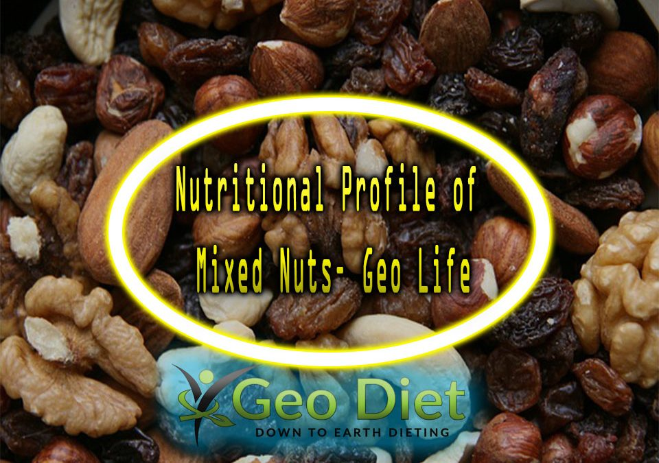 Nutritional Profile of Mixed Nuts– Geo Life