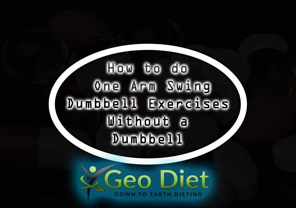 How to do One Arm Swing Dumbbell Exercises Without a Dumbbell
