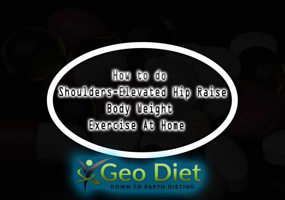Body Weight Shoulders- Elevated Hip Raise
