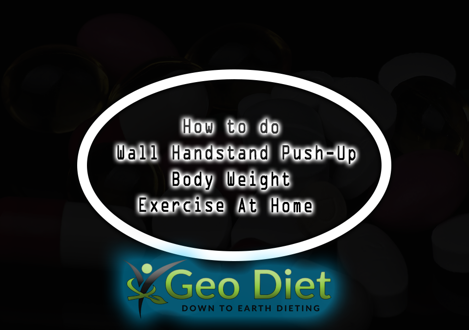 Body Weight Wall Handstand Push-Up