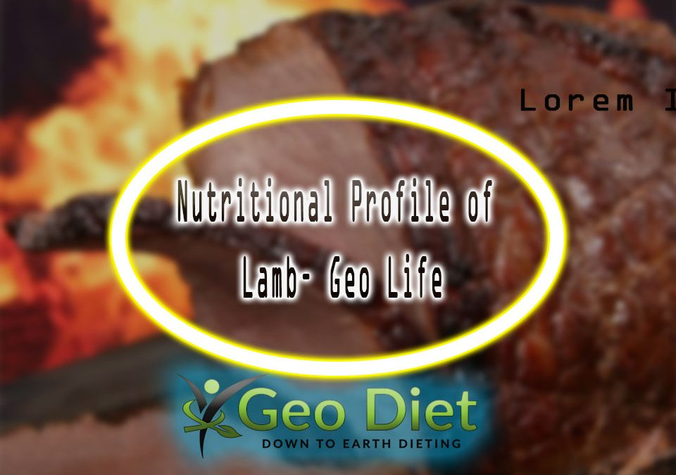 Nutritional Profile of Lamb– Geo Life